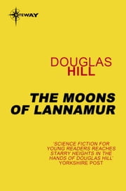 The Moons of Lannamur ebook by Douglas Hill