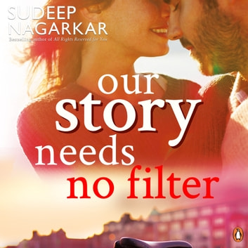 Our Story Needs No Filter audiobook by Sudeep Nagarkar