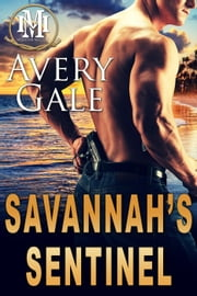 Savannah's Sentinel - Mountain Mastery ebook by Avery Gale