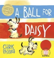 A Ball for Daisy ebook by Chris Raschka