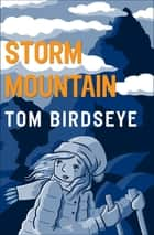 Storm Mountain ebook by Tom Birdseye