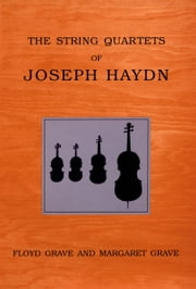 The String Quartets of Joseph Haydn ebook by Floyd Grave,Margaret Grave
