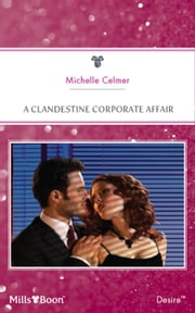 A Clandestine Corporate Affair ebook by Michelle Celmer