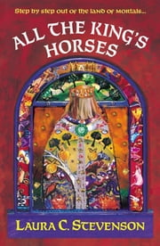 All The King's Horses ebook by Laura C Stevenson
