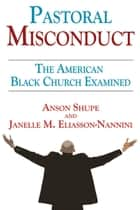 Pastoral Misconduct ebook by Anson Shupe,Janelle M. Eliasson-Nannini