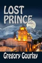 Lost Prince ebook by Gregory Gourlay