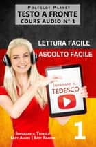 Imparare il Tedesco - Lettura facile | Ascolto facile | Testo a fronte - Tedesco corso audio num. 1 - Imparare il Tedesco | Easy Audio | Easy Reader, #1 eBook by Polyglot Planet