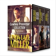 Cowboy Protector Collection - An Anthology ebook by Linda Lael Miller, B.J. Daniels, Delores Fossen
