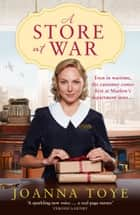 A Store at War (The Shop Girls, Book 1) ebook by Joanna Toye
