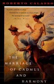 The Marriage of Cadmus and Harmony ebook by Roberto Calasso