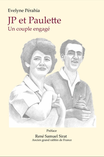 JP et Paulette - Un couple engagé ebook by Evelyne Perahia