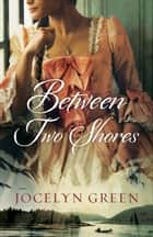 Between Two Shores ebook by Jocelyn Green