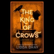 The King of Crows audiobook by Libba Bray