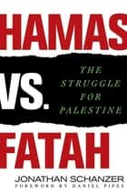 Hamas vs. Fatah ebook by Jonathan Schanzer,Daniel Pipes