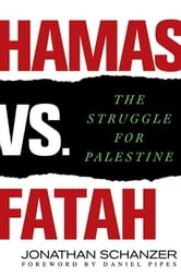 Hamas vs. Fatah - The Struggle For Palestine ebook by Jonathan Schanzer