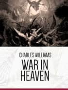 War in Heaven ebook by Charles Williams