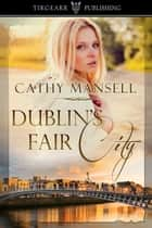 Dublin's Fair City ebook by Cathy Mansell