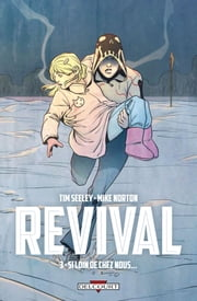 Revival T03 - Si loin de chez nous… ebook by Tim Seeley, Mike Norton