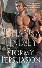Stormy Persuasion ebook by Johanna Lindsey