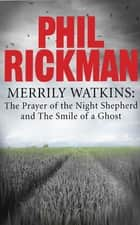 Merrily Watkins collection 3: Prayer of the Night Shepherd and Smile of a Ghost eBook by Phil Rickman
