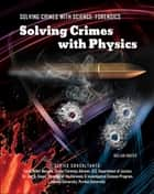 Solving Crimes with Physics ebook by William Hunter