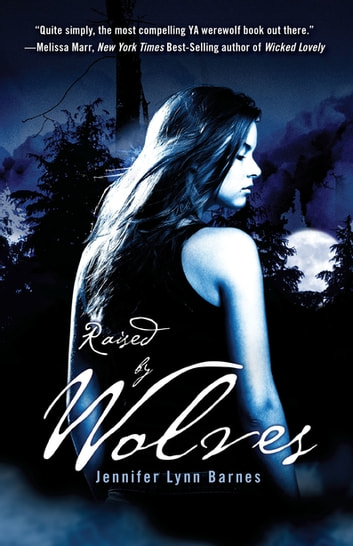 Raised by Wolves ebook by Jennifer Lynn Barnes