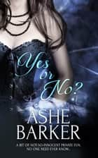 Yes or No? ebook by Ashe Barker