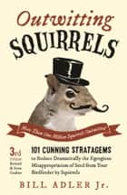 Outwitting Squirrels ebook by Bill Adler Jr.