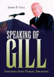 SPEAKING OF GILL ebook by James F. Gill