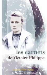 Les carnets de Victoire Philippe ebook by Victoire Philippe
