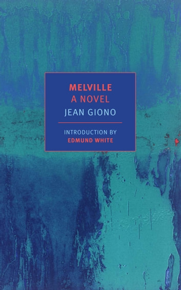 Melville: A Novel ebook by Jean Giono
