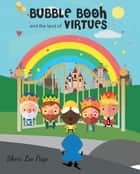 Bubble Booh and the Land of Virtues ebook by Sheri Lee Page