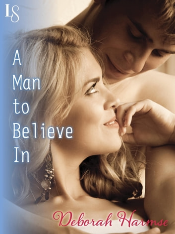 A Man to Believe In - A Loveswept Classic Romance ebook by Deborah Harmse