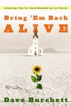 Bring 'Em Back Alive ebook by Dave Burchett