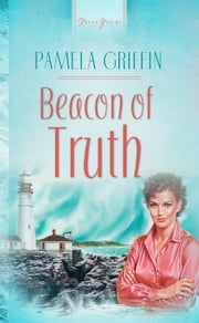 Beacon Of Truth ebook by Pamela Griffin