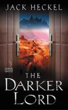 The Darker Lord ebook by Jack Heckel