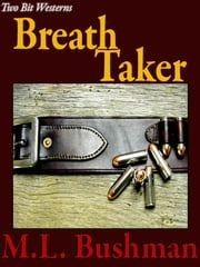 Breath Taker ebook by M.L. Bushman