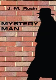 MYSTERY MAN ebook by J. M. Rusin
