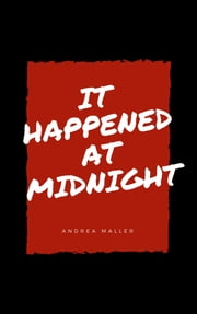 It Happened At Midnight ebook by Andrea Maller