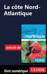 Martinique - La côte Nord-Atlantique ebook by Claude Morneau