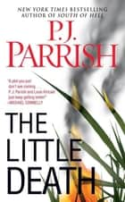 The Little Death ebook by P. J. Parrish