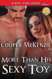 More Than His Sexy Toy ebook by Cooper McKenzie