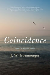 Coincidence - A Novel ebook by J. W. Ironmonger