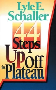 44 Steps Up Off the Plateau [Adobe Ebook] ebook by Schaller, Lyle E.