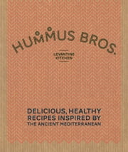 Hummus Bros. Levantine Kitchen - Delicious, healthy recipes inspired by the ancient Mediterranean ebook by Hummus Bros.