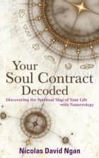 Your Soul Contract Decoded ebook by Nicolas David Ngan