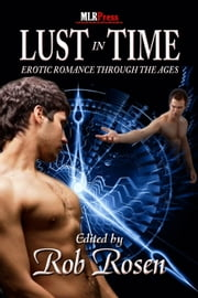 Lust in Time ebook by Rob Rosen