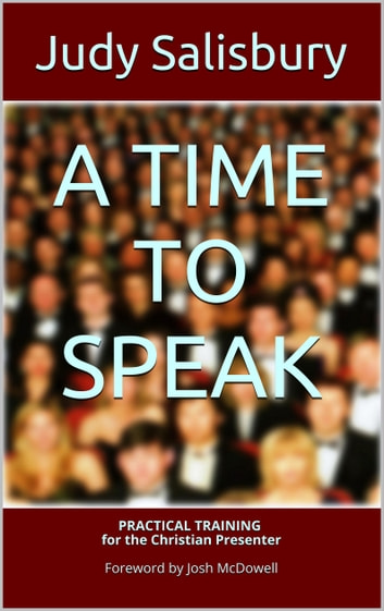 A TIME TO SPEAK - Practical Training for the Christian Presenter ebook by Judy Salisbury