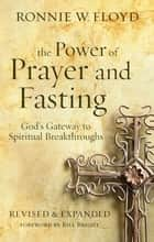 The Power of Prayer and Fasting ebook by Ronnie Floyd, Bill Bright