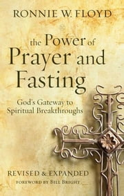 The Power of Prayer and Fasting ebook by Ronnie Floyd,Bill Bright